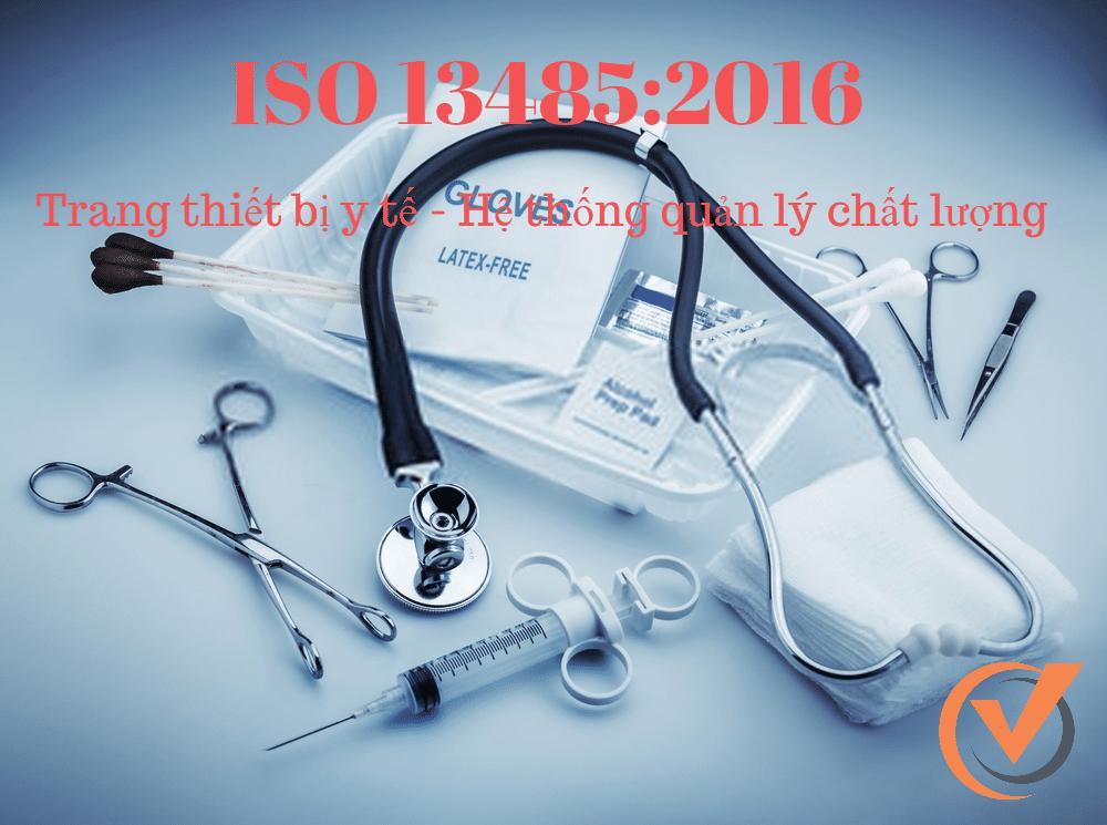 ISO 13485 - Hệ thống quản lý chất lượng Trang thiết bị y tế